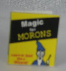 """Magic for Morons"" Book"